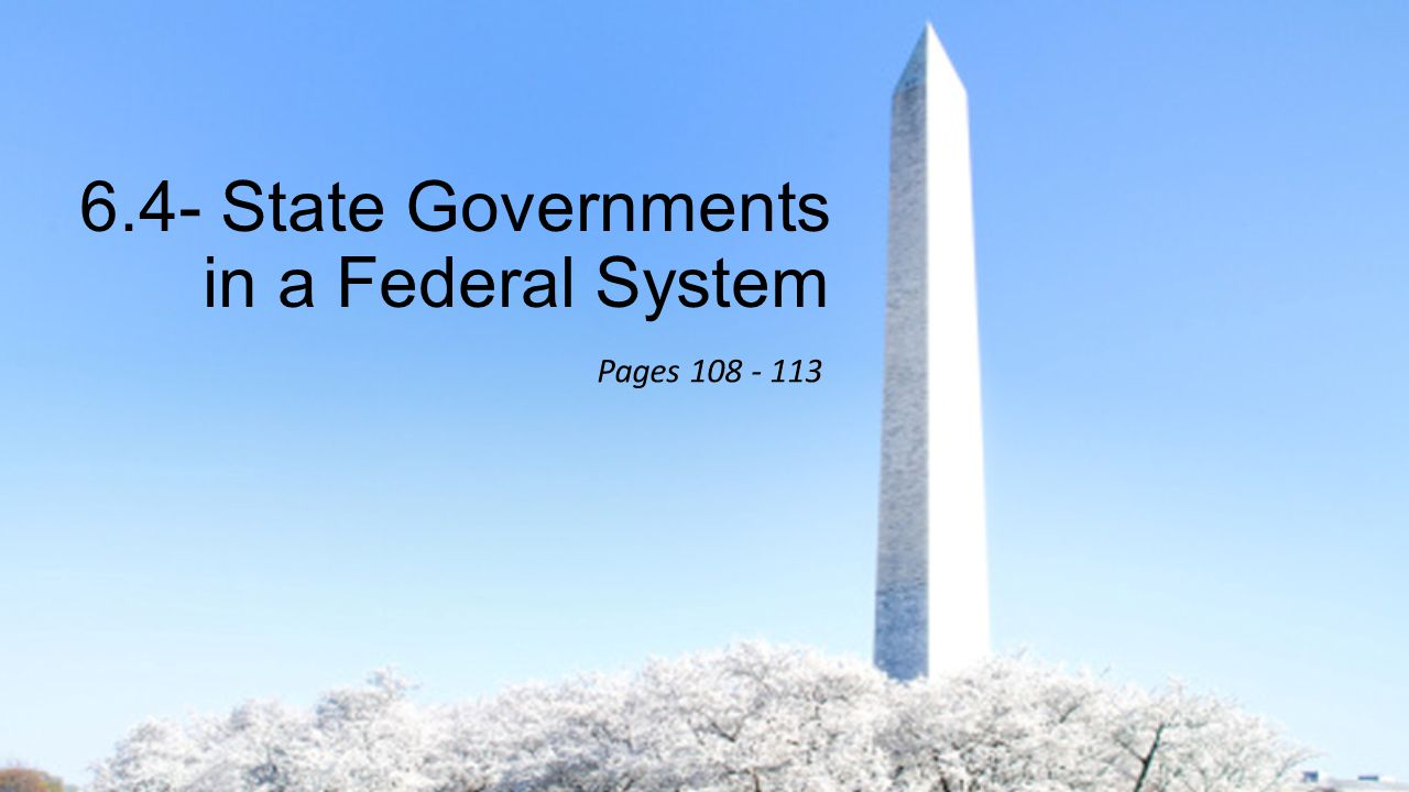 6.4- State Governments in a Federal System