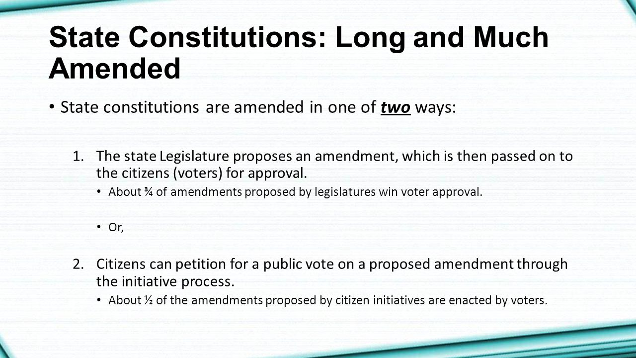 State Constitutions: Long and Much Amended