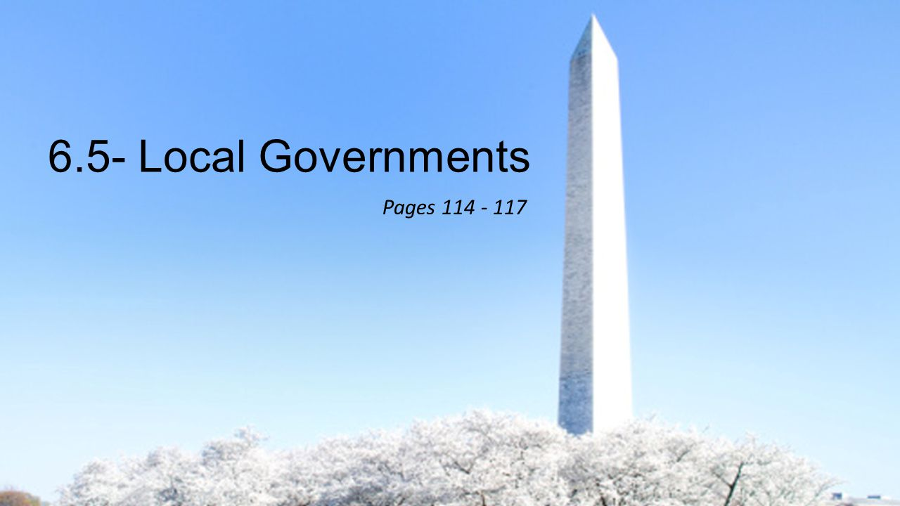 6.5- Local Governments Pages 114 - 117