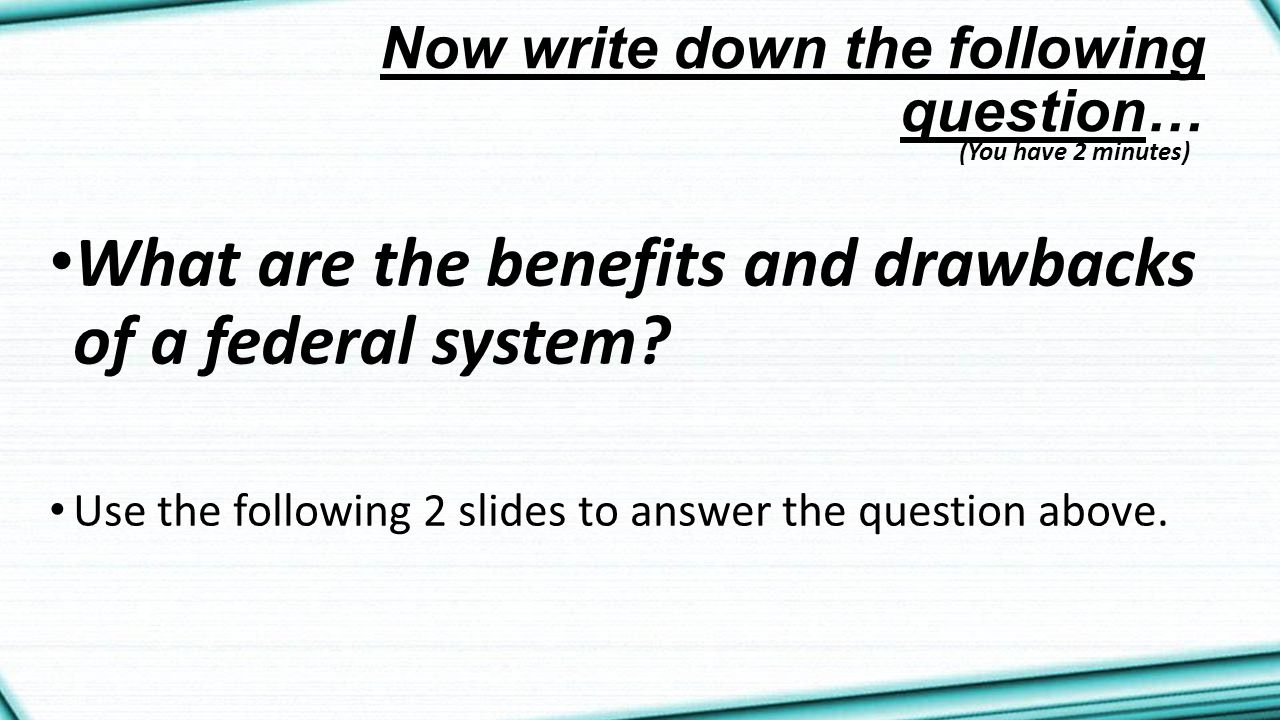 Now write down the following question…