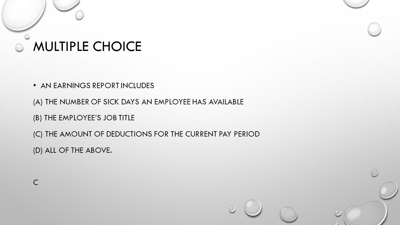 Multiple choice An earnings report includes