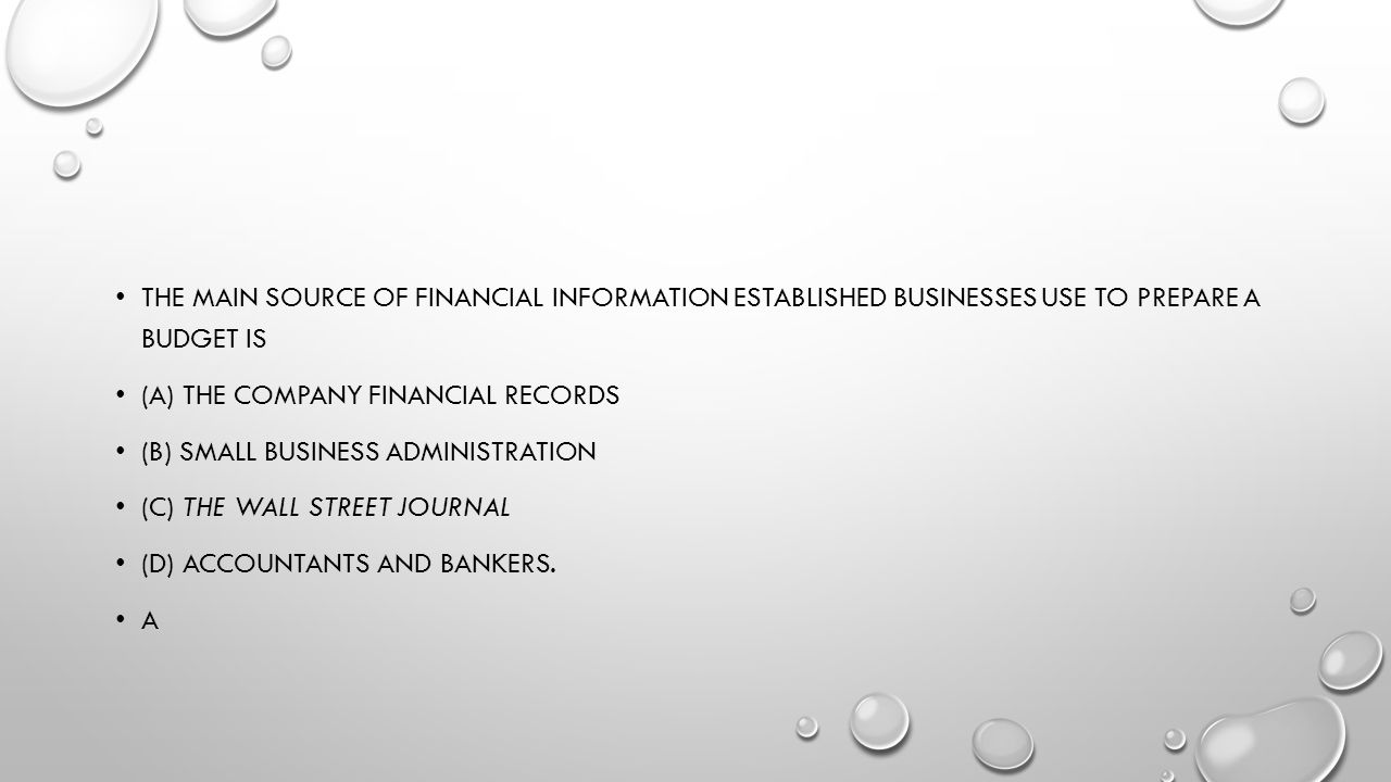 The main source of financial information established businesses use to prepare a budget is