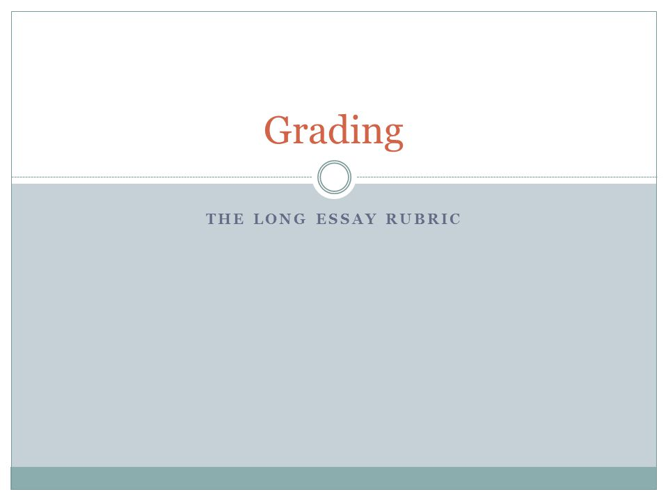 the long essay response essay frq ppt video online 3 grading the long essay rubric