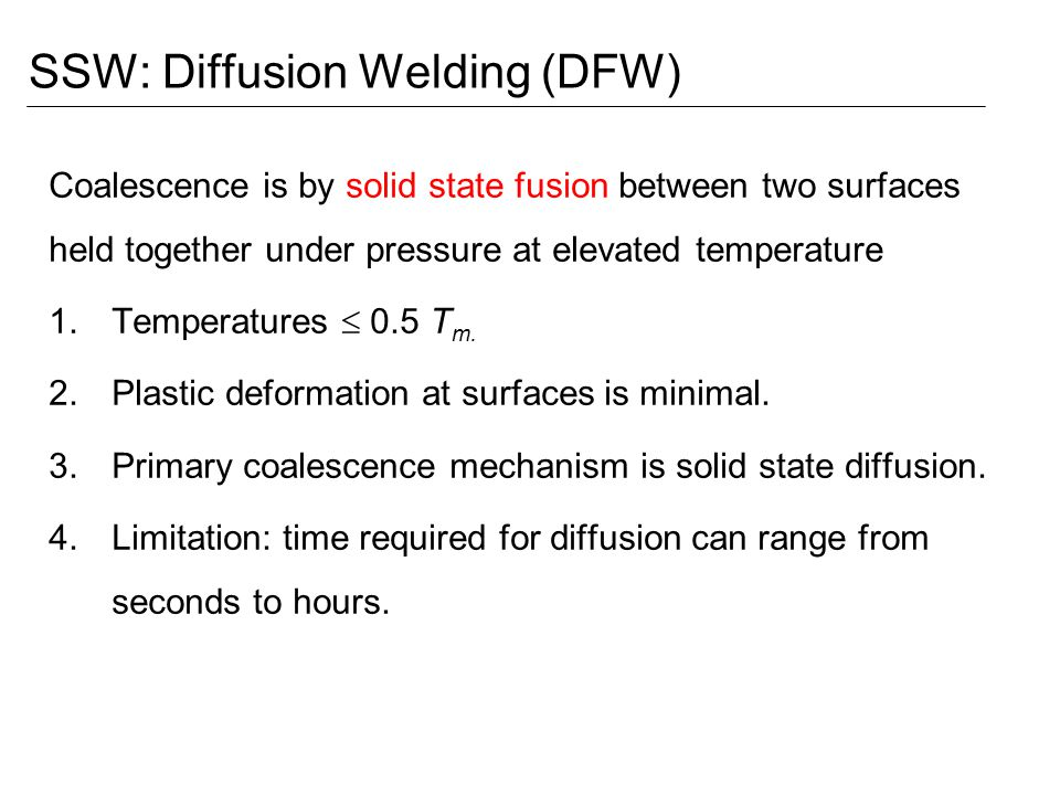SSW: Diffusion Welding (DFW)