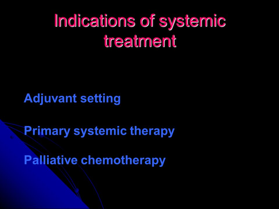 Indications of systemic treatment
