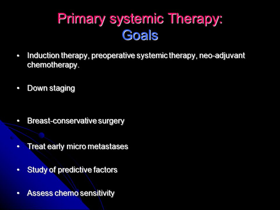 Primary systemic Therapy: Goals