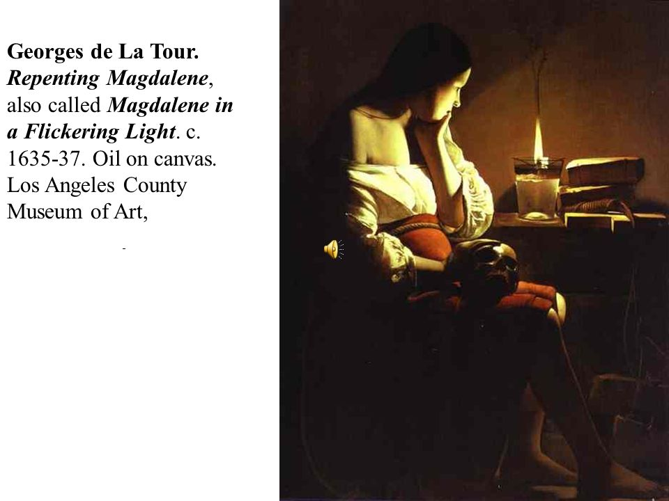 Georges de La Tour. Repenting Magdalene, also called Magdalene in a Flickering Light.