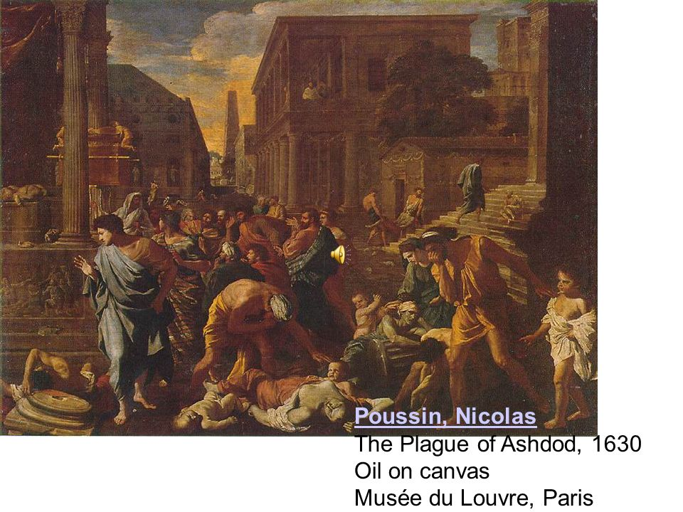 Poussin, Nicolas The Plague of Ashdod, 1630 Oil on canvas Musée du Louvre, Paris
