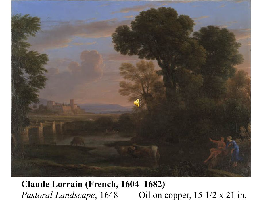 Claude Lorrain (French, 1604–1682) Pastoral Landscape, 1648 Oil on copper, 15 1/2 x 21 in.