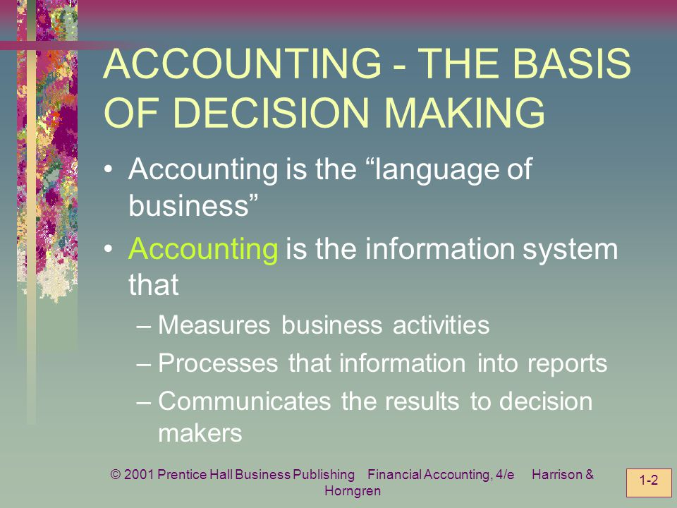 ACCOUNTING - THE BASIS OF DECISION MAKING