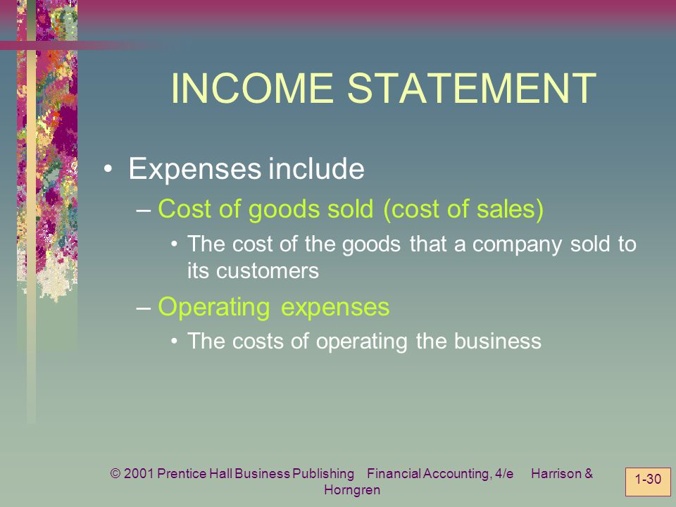 INCOME STATEMENT Expenses include Cost of goods sold (cost of sales)