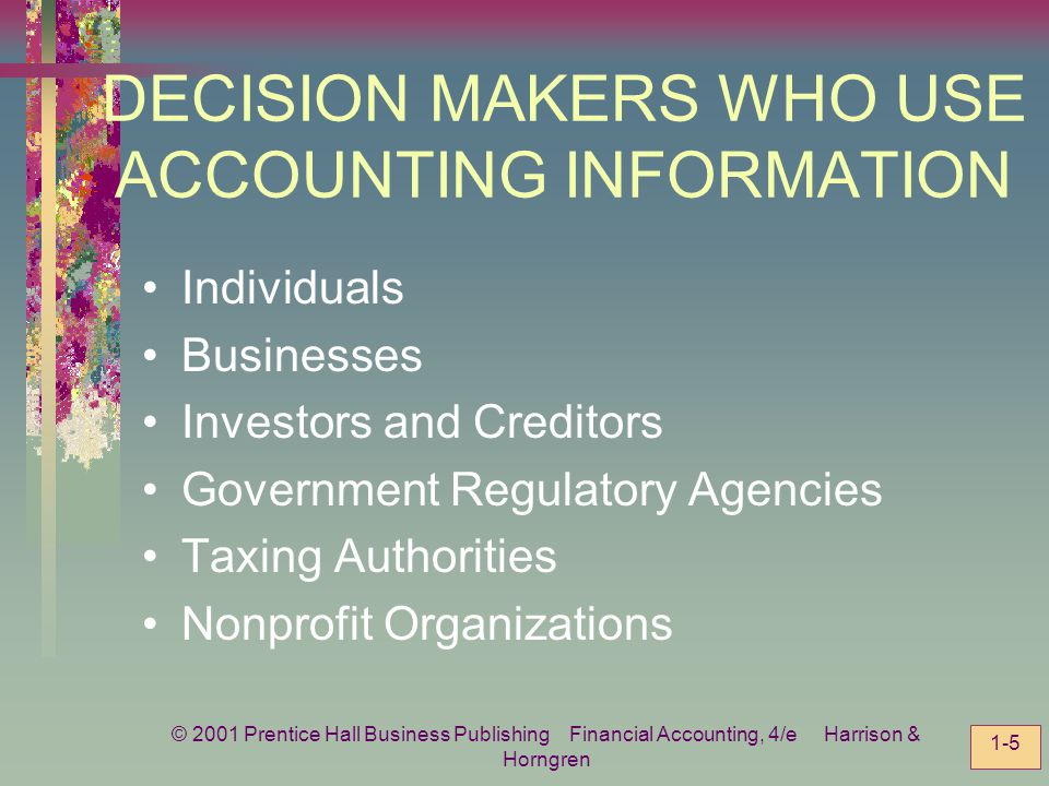 DECISION MAKERS WHO USE ACCOUNTING INFORMATION