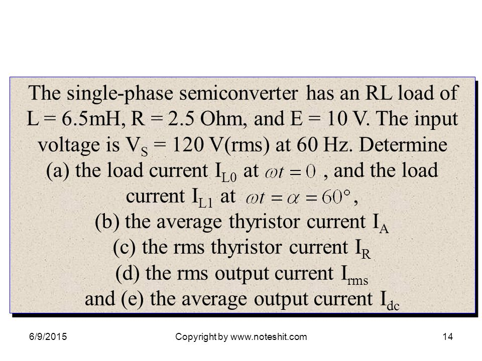 The single-phase semiconverter has an RL load of