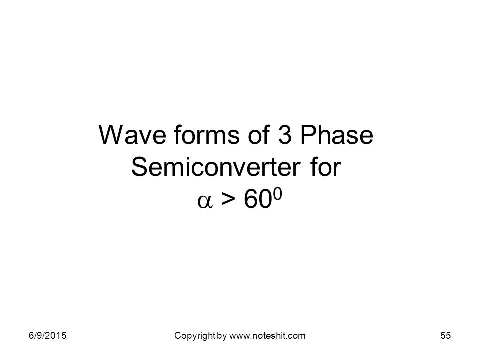 Wave forms of 3 Phase Semiconverter for  > 600