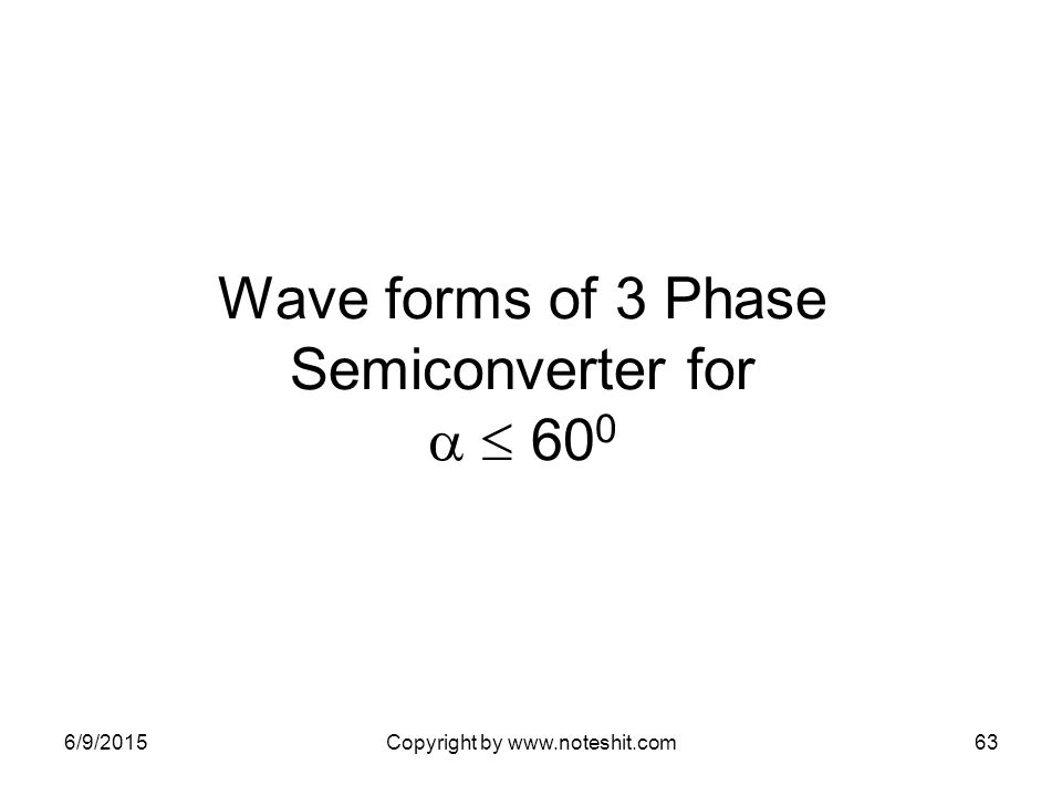 Wave forms of 3 Phase Semiconverter for   600