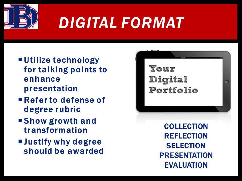 Digital Format Utilize technology for talking points to enhance presentation. Refer to defense of degree rubric.