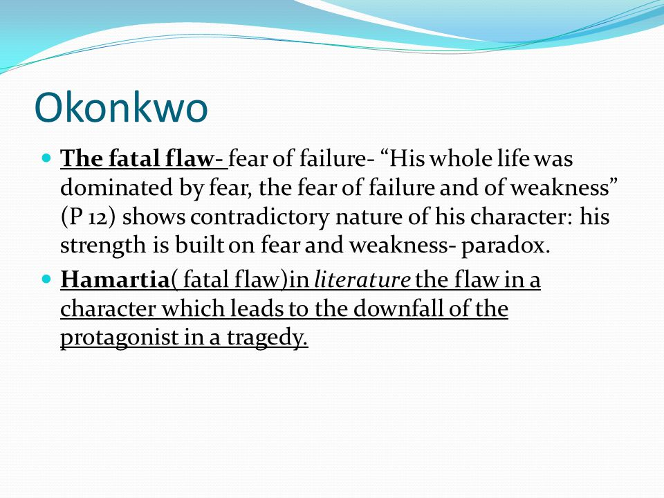 things fall apart downfall okonkwo Now we will examine all of the elements of the tragic hero in the character of okonkwo, the protagonist of things fall apart by chinva achebe firstly we observed that okonkwo had a good character and noble character.