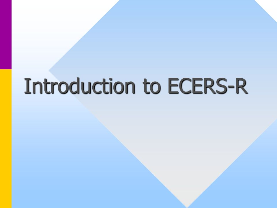 Introduction to ECERS-R