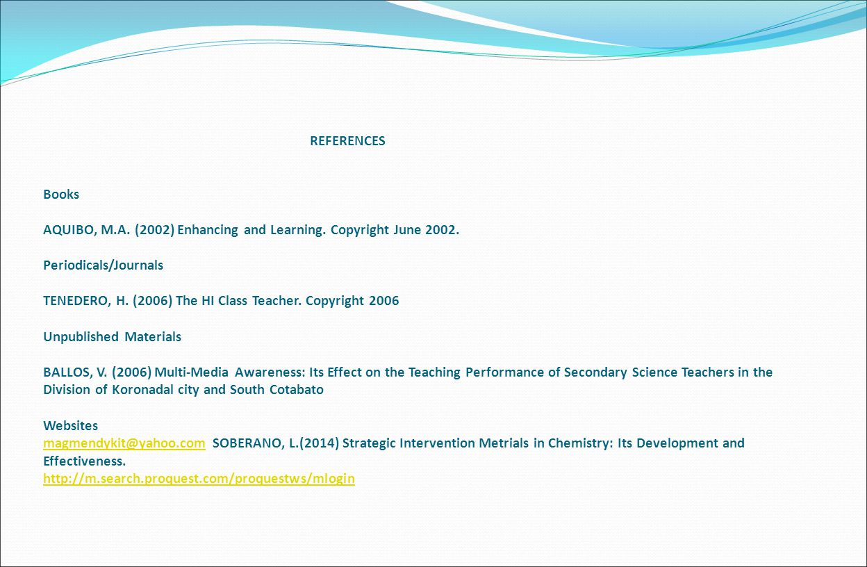 REFERENCES Books AQUIBO, M. A. (2002) Enhancing and Learning