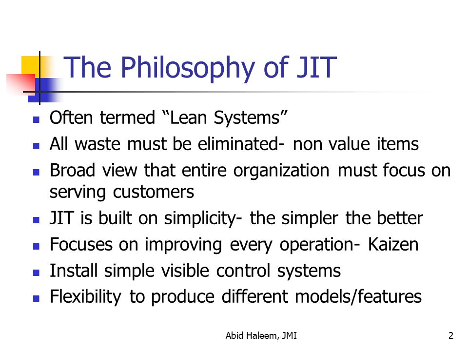 The Philosophy of JIT Often termed Lean Systems
