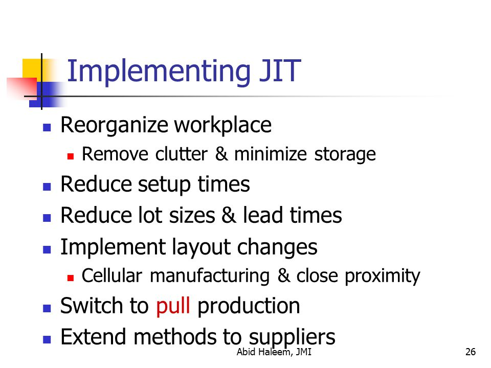 Implementing JIT Reorganize workplace Reduce setup times