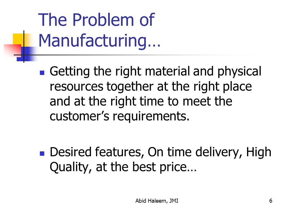 The Problem of Manufacturing…