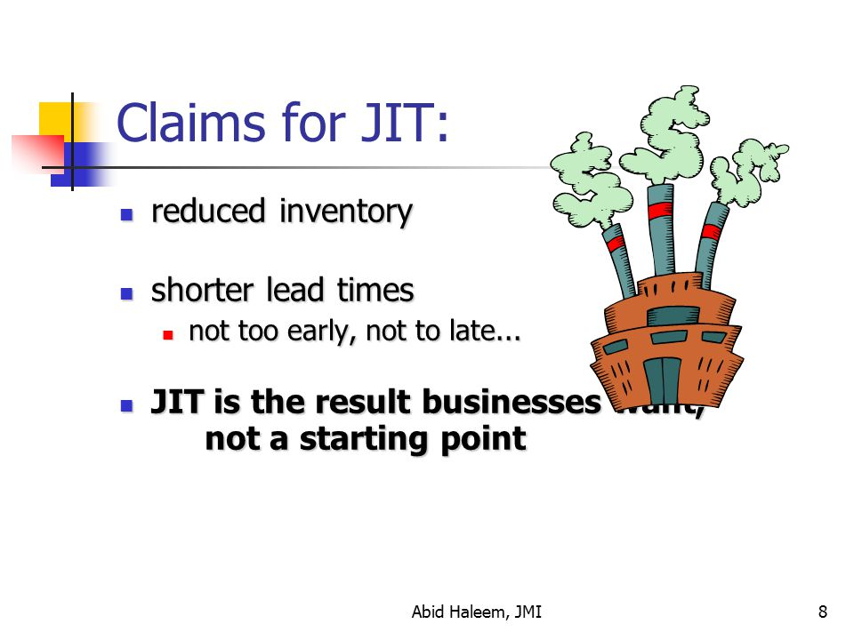 Claims for JIT: reduced inventory shorter lead times