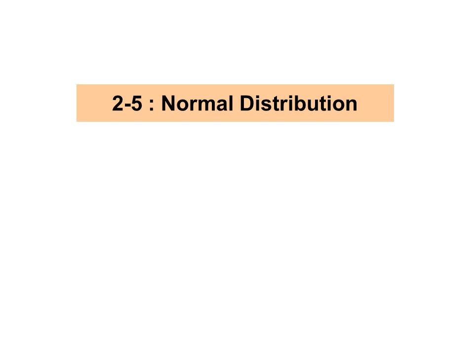 2-5 : Normal Distribution