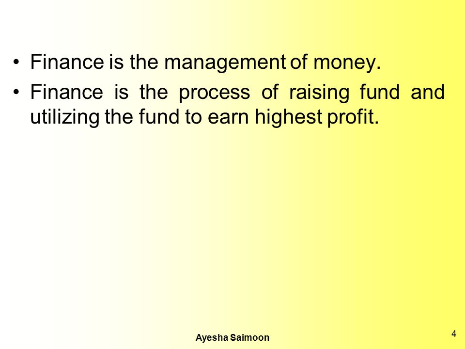 Finance is the management of money.