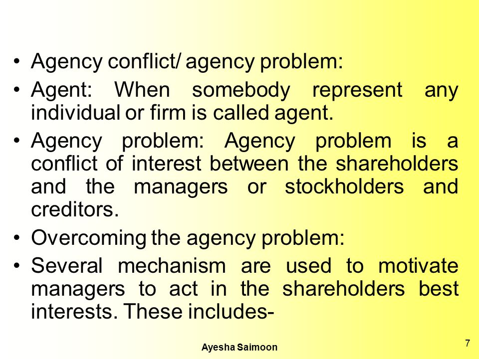 Agency conflict/ agency problem: