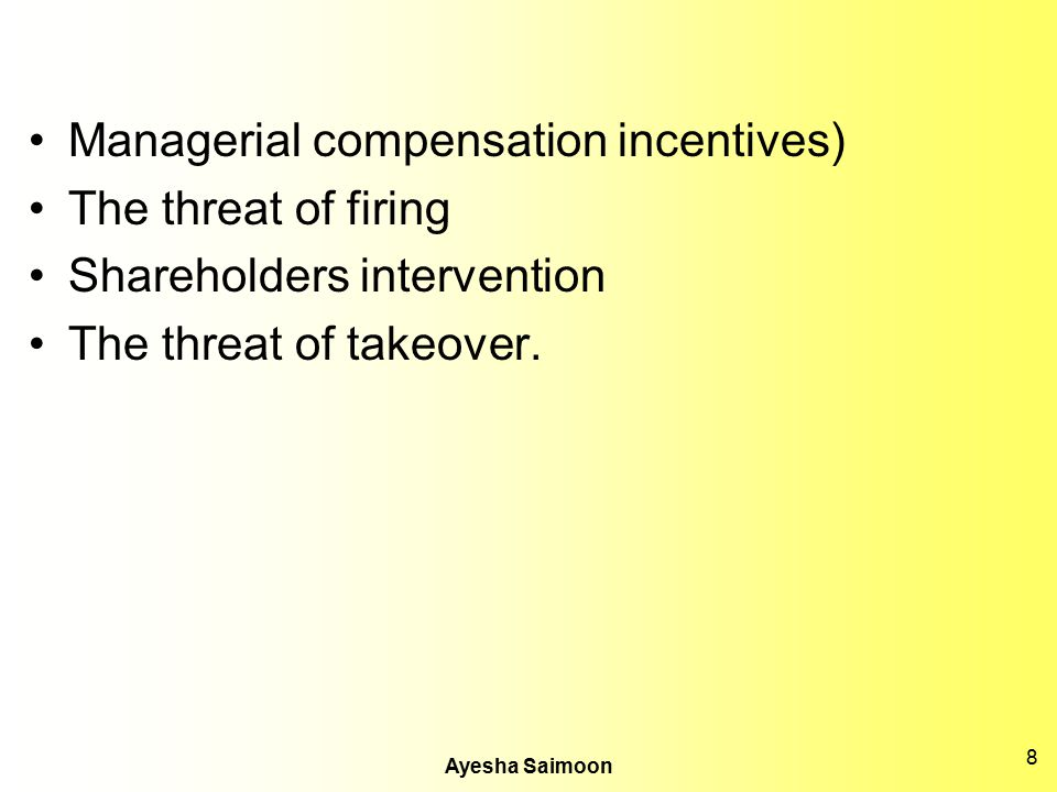 Managerial compensation incentives) The threat of firing