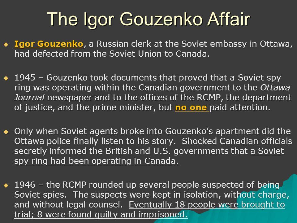 the gouzenko affair Spy vs spy what igor gouzenko taught the west, review by harvey klehr of how the cold war began the igor gouzenko affair and the hunt for soviet spies.