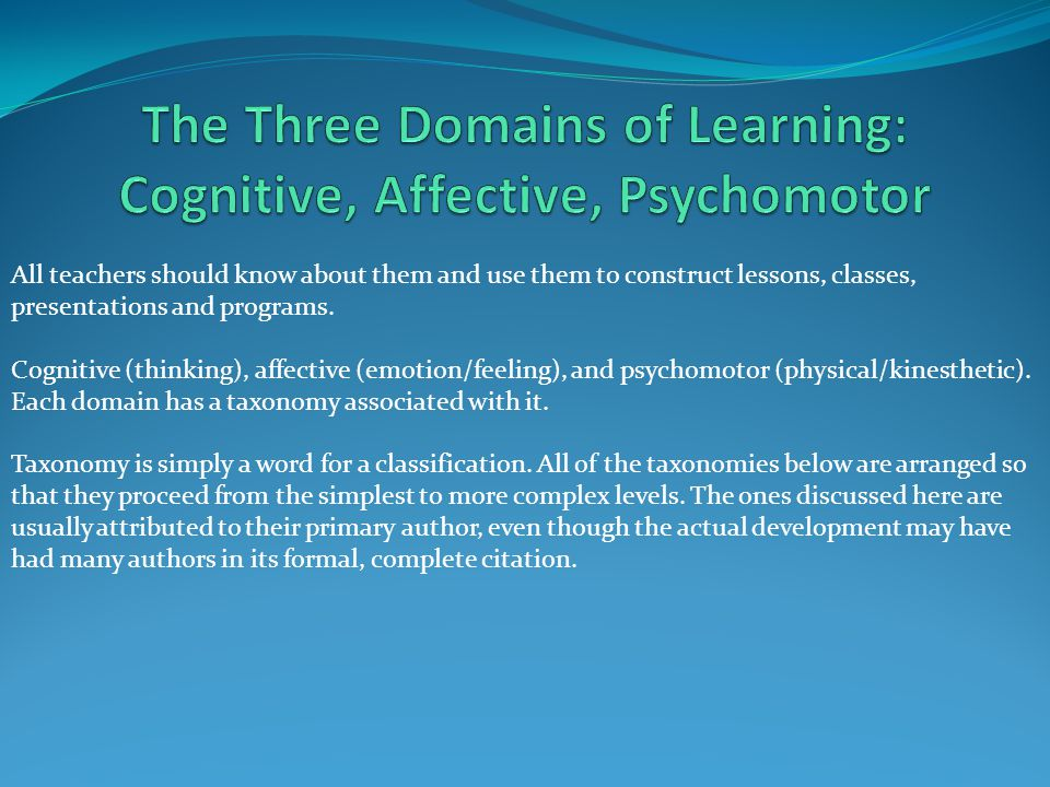 An analysis of the three domains of learning psychomotor cognitive and affective