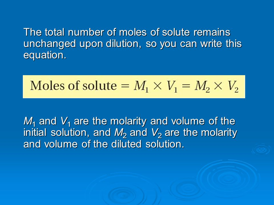The total number of moles of solute remains unchanged upon dilution, so you can write this equation.