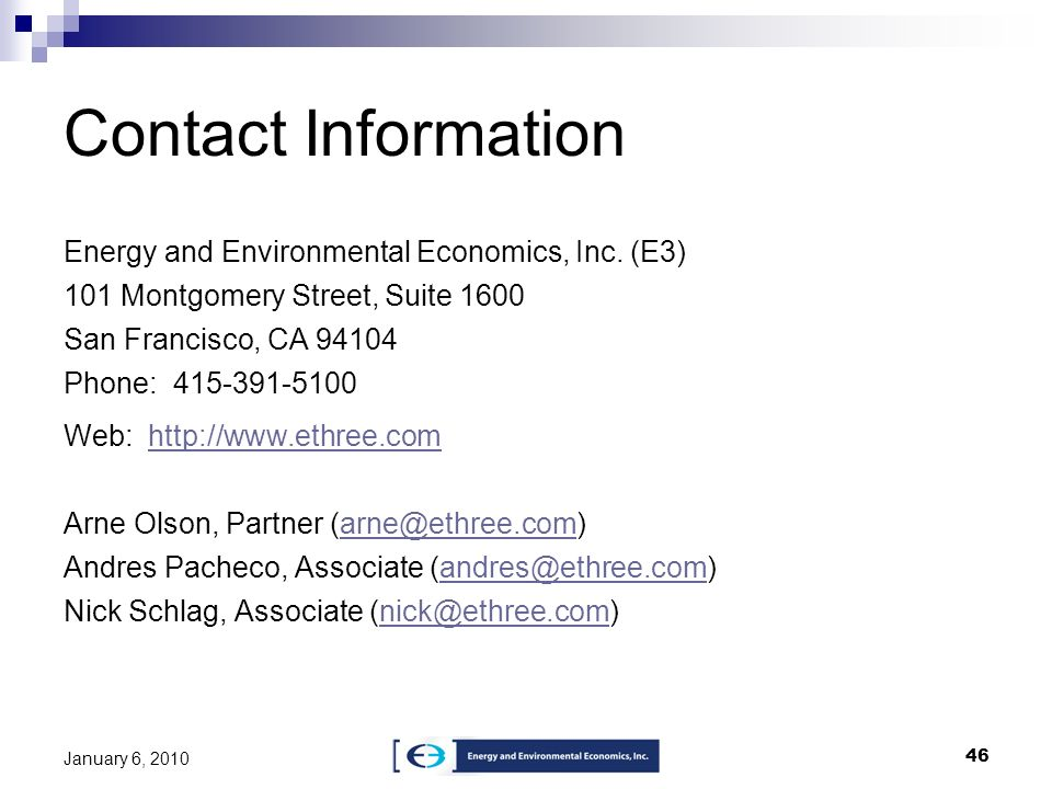 Contact Information Energy and Environmental Economics, Inc. (E3) 101 Montgomery Street, Suite 1600.