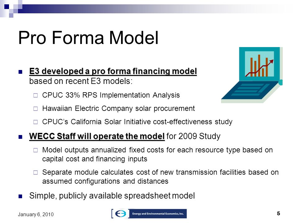 Pro Forma ModelE3 developed a pro forma financing model based on recent E3 models: CPUC 33% RPS Implementation Analysis.