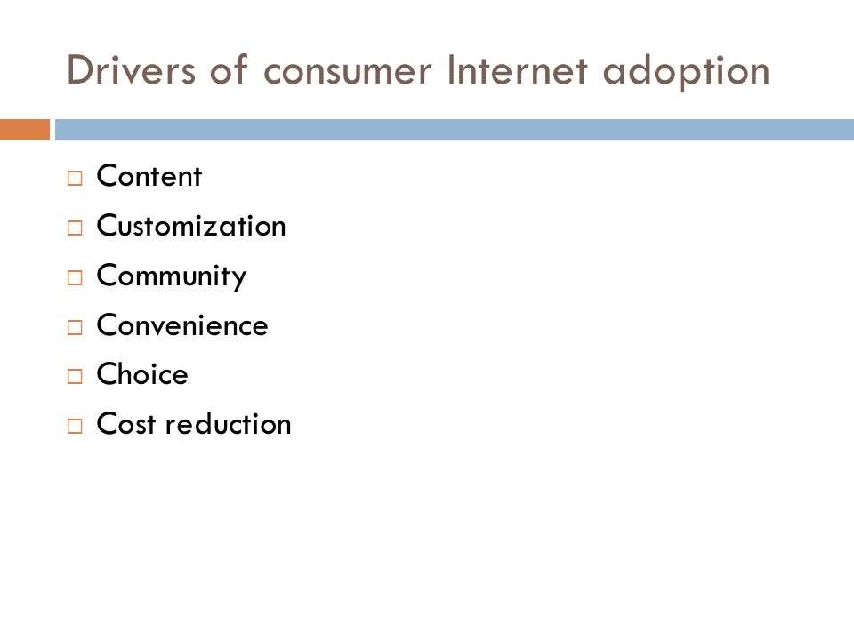 Drivers of consumer Internet adoption
