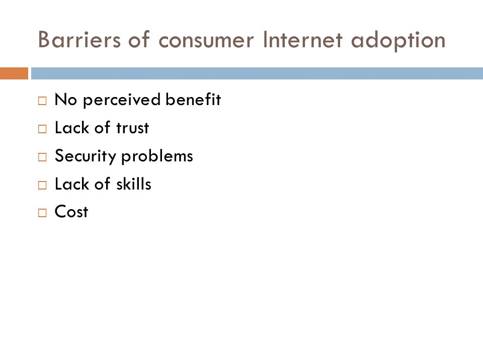 Barriers of consumer Internet adoption