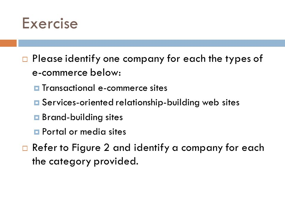 Exercise Please identify one company for each the types of e-commerce below: Transactional e-commerce sites.