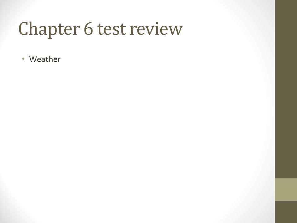 Chapter 6 test review Weather