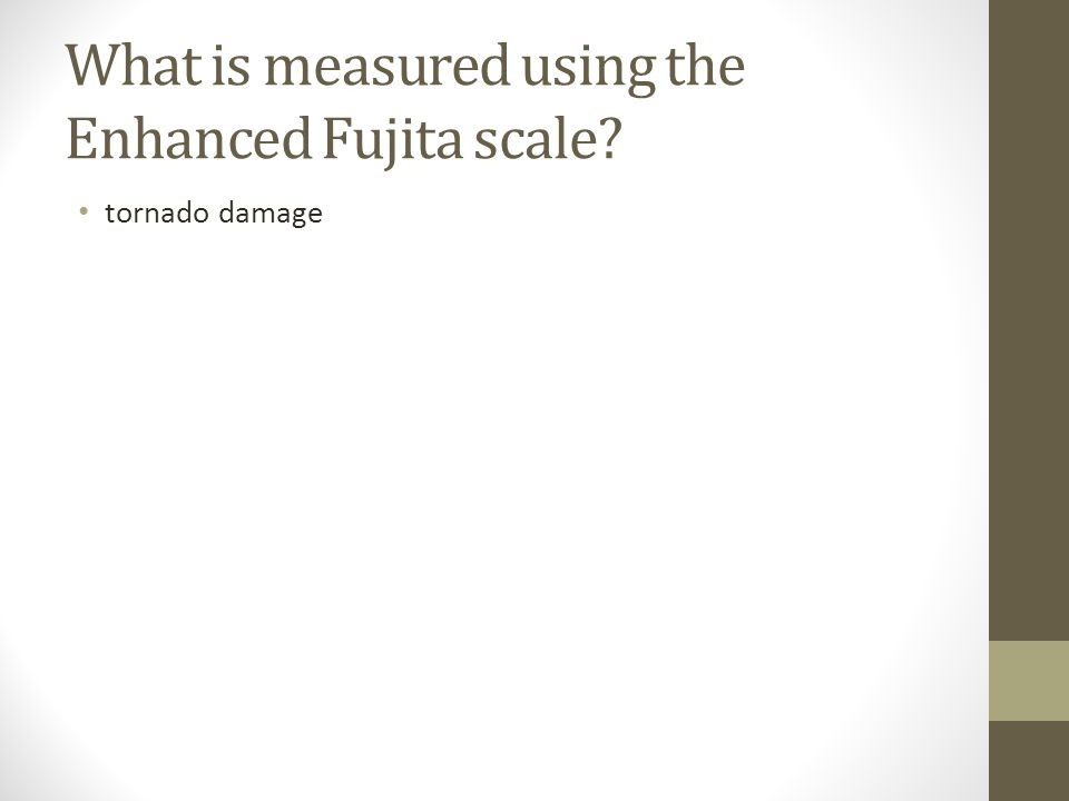 What is measured using the Enhanced Fujita scale