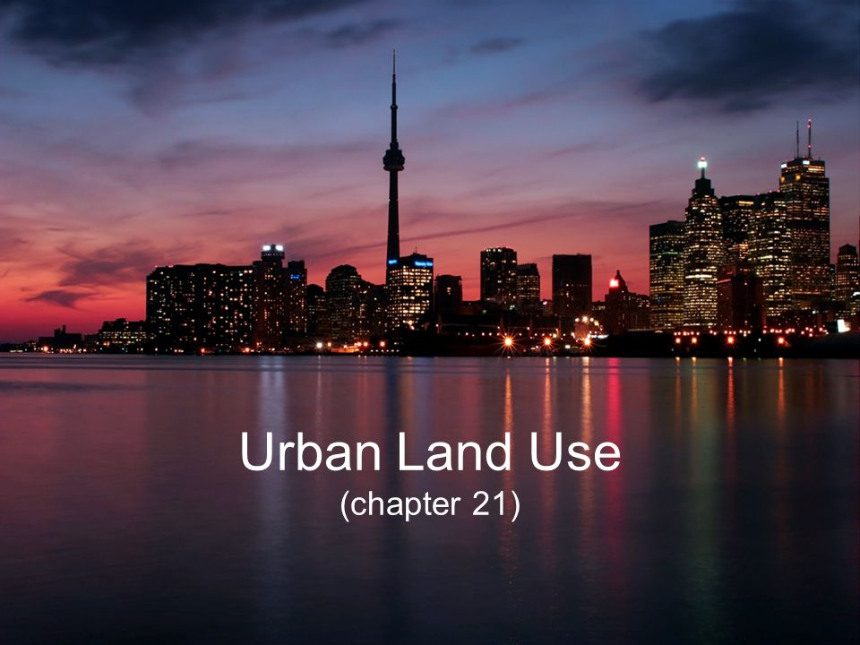 Urban Land Use (chapter 21)