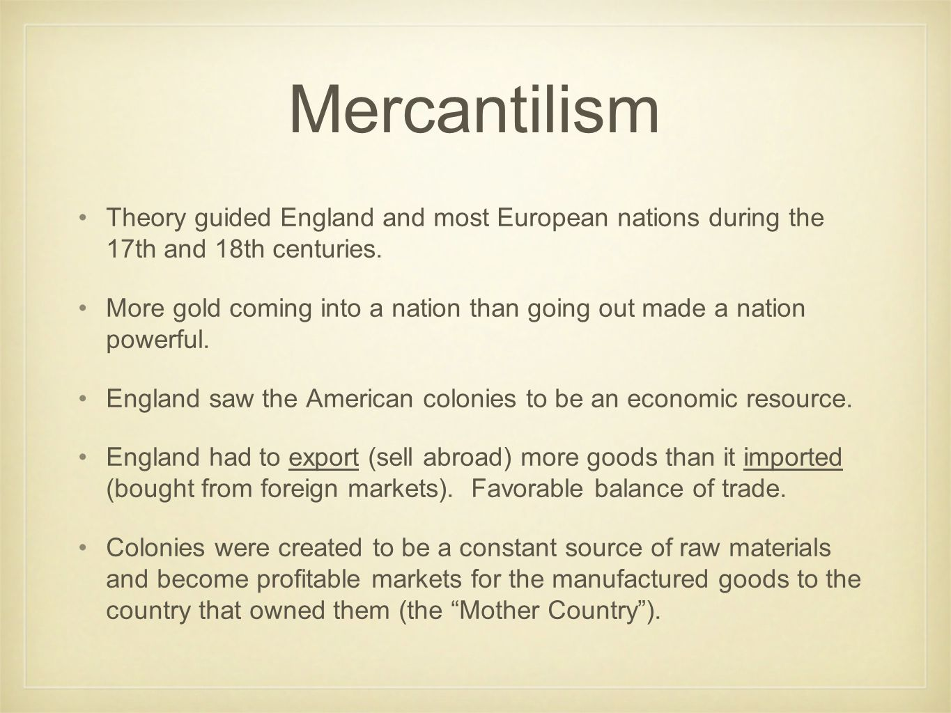 the economic theory of mercantilism during the britain control over american colonies Mercantilism affected the the economics of mostly the new england colonies and   how did mercantilism affect the political and economic development of  england's 13  england was also practicing this theory of mercantilism and they  needed to  ii and james tried in several ways to tighten their control over the  colonies.