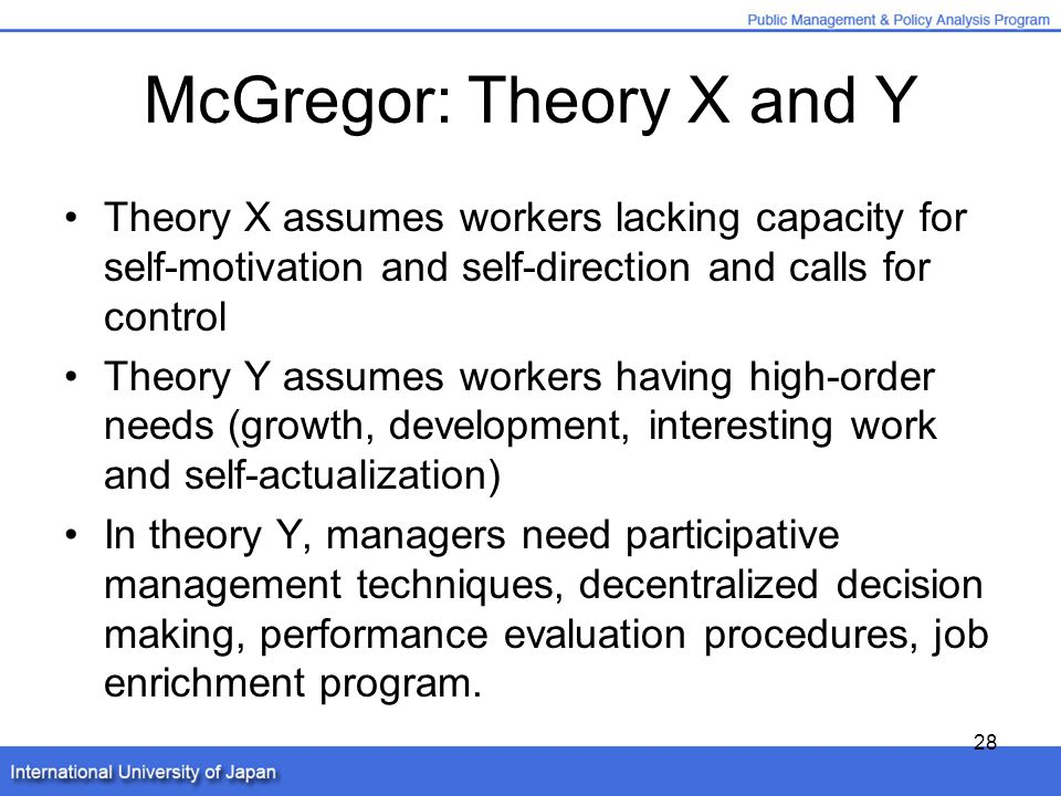 evaluating mcgregors theory as an approach to management Jake a manager at black inc follows mcgregors theory x style of management he from mgmt 1001 at johnson and wales university.