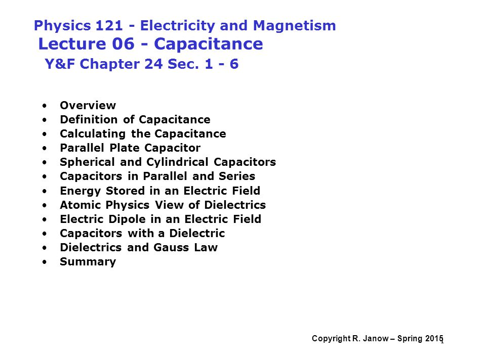 Overview Definition of Capacitance Calculating the ...