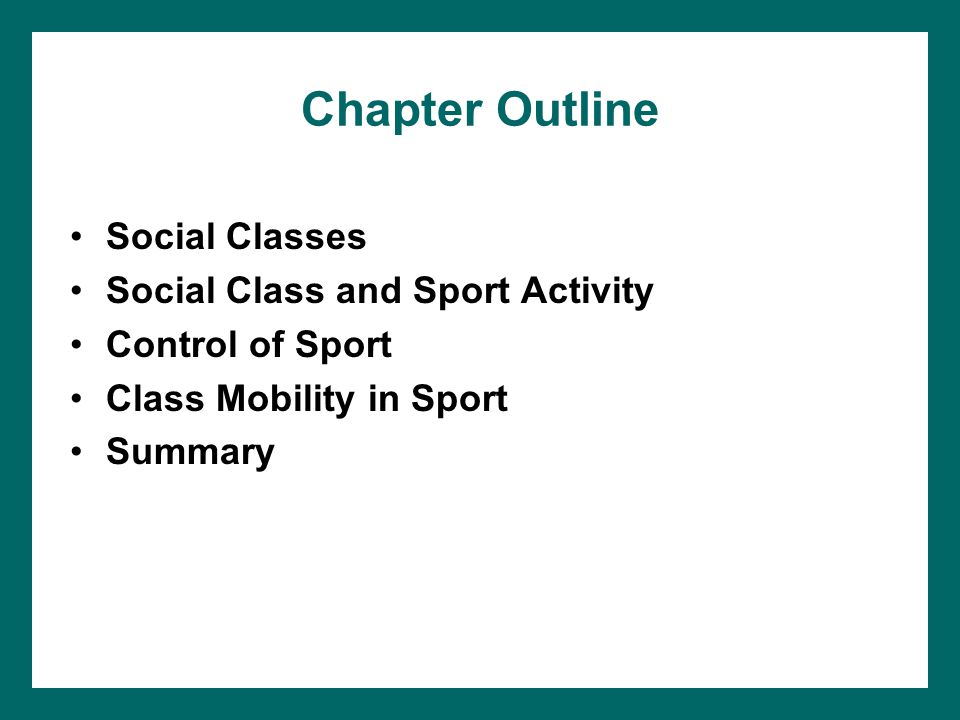 Chapter Outline Social Classes Social Class and Sport Activity