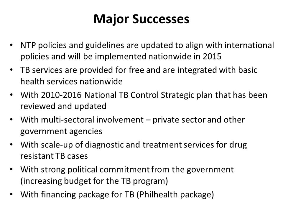 Major Successes NTP policies and guidelines are updated to align with international policies and will be implemented nationwide in