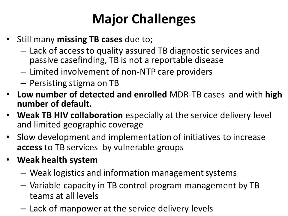 Major Challenges Still many missing TB cases due to;
