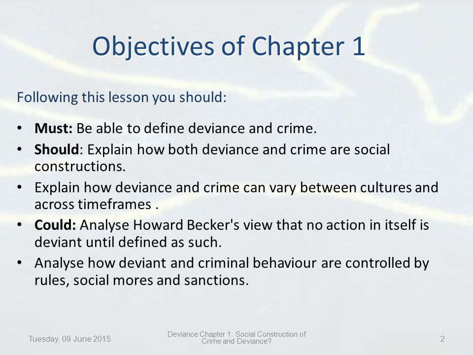 defining crime and deviance Theories of crime and deviance sociological theories of deviance sociological theories of deviance are those that use social context and social pressures to.