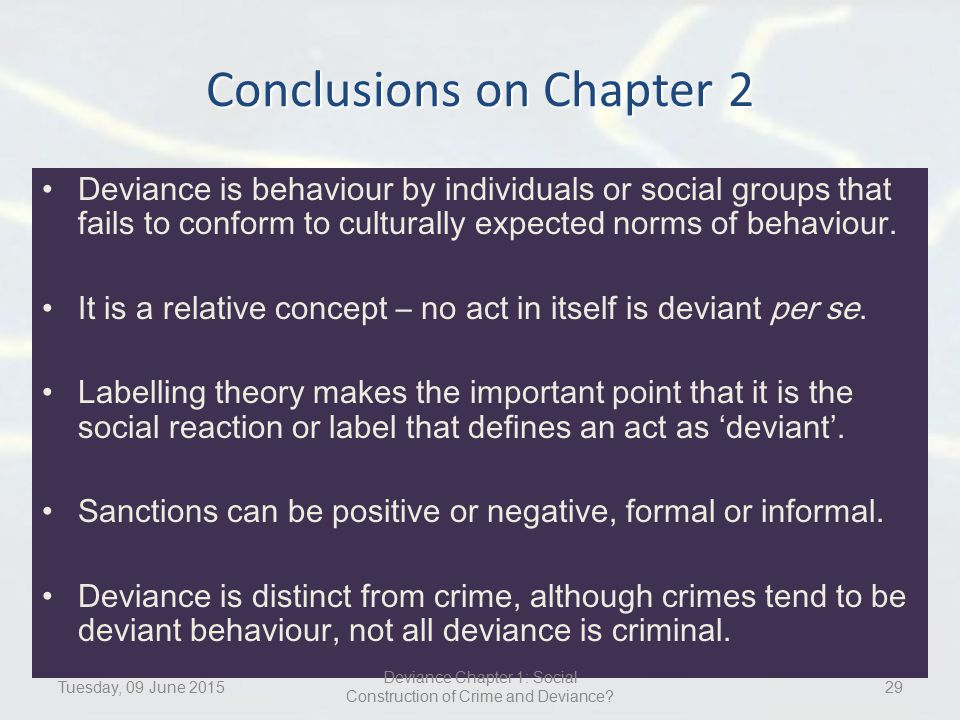 crime and deviance conclusion The outcomes of such research, commentators have suggested, could be the use of drugs in the prevention of crime and deviance of course, most of the theories concerning crime and deviance rely more on sociology than psychology or genetics.